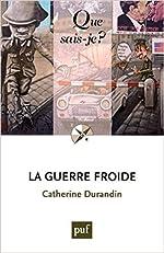 La guerre froide de Catherine Durandin