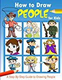 How to Draw People for Kids: Easy Techniques for drawing people, Step By Step Drawing Guide For Children Easy To Learn Draw Human, 50+ Cute People to Draw