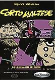 Imparare l'Italiano con i fumetti - Corto Maltese - La laguna dei bei sogni - Hugo Pratt