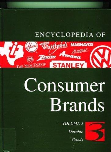 Encyclopedia of Consumer Brands: Durable Goods