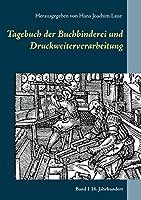 Tagebuch der Buchbinderei und Druckweiterverarbeitung: Band 1 16. Jahrhundert