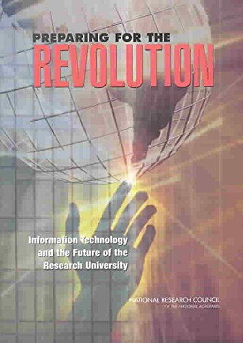[Preparing for the Revolution: Information Technology and the Future of the Research University] (By: Panel on the Impact of Information Technology on the Future of the Research University) [published: November, 2002]