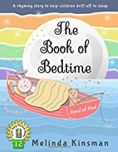 The Book of Bedtime: U.S. English Edition - A Read Aloud Bedtime Story Picture Book To Help Children Fall Asleep (Ages 3-6) (Top of the Wardrobe Gang Picture Books)