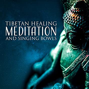 Tibetan Healing Meditation and Singing Bowls: Spiritual Music for Chakra Meditation Cleansing and Healing, Deep Breathing Yoga, Buddhist Meditation and Nature Sounds