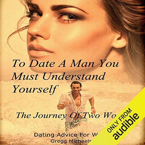 To Date a Man, You Must Understand Yourself audiobook cover art