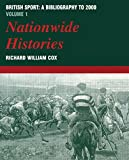 British Sport: a Bibliography to 2000: Volume 1: Nationwide Histories (Sports Reference Library) - Richard William Cox
