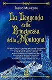 La Leggenda della Principessa della Montagna: Un Menestrello coraggioso, una Pietra magica...