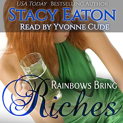 Rainbows Bring Riches Audiobook By Stacy Eaton cover art