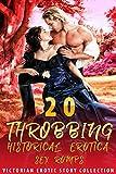 THROBBING HISTORICAL EROTICA SEX ROMPS! (20 EROTIC VICTORIAN SHORT STORIES COLLECTION)