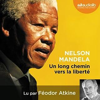 Un long chemin vers la liberté                   De :                                                                                                                                 Nelson Mandela                               Lu par :                                                                                                                                 Féodor Atkine                      Durée : 6 h et 15 min     44 notations     Global 4,7