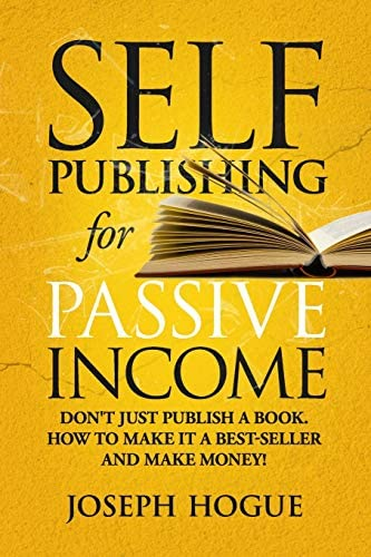 Self Publishing for Passive Income How to Publish a Book on Amazon and Make Money with eBooks product image