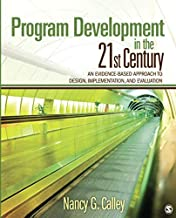 Program Development in the 21st Century: An Evidence-Based Approach to Design, Implementation, and Evaluation (NULL)