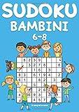 Sudoku Bambini 6-8: 200 Sudoku per bambini dai 6 agli 8 anni - con soluzioni...