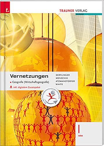 Vernetzungen - Geografie (Wirtschaftsgeografie) I HAK inkl. digitalem Zusatzpaket