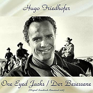 One Eyed Jacks / Der Besessene (Original Soundtrack Remastered 2018)