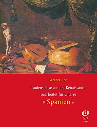 Lautenstücke aus der Renaissance - Spanien, bearbeitet für Gitarre
