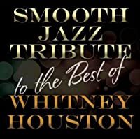 Smooth Jazz Tribute to the Best of Whitn