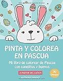 Pinta y Colorea en Pascua: Mi libro de colorear de Pascua con conejitos y huevos: A partir de 2 años - 30 dibujos