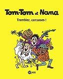 Tom-Tom et Nana, Tome 26 - Tremblez, carcasses !