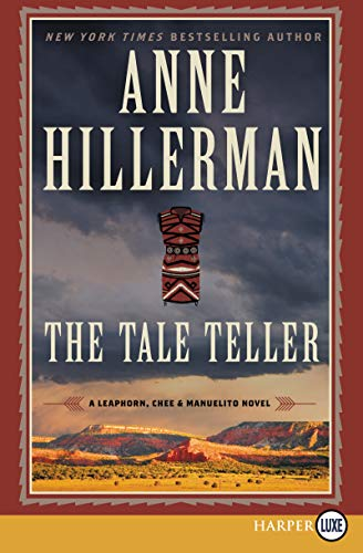 The Tale Teller: A Leaphorn, Chee & Manuelito Novel (A Leaphorn, Chee & Manuelito Novel, 5)