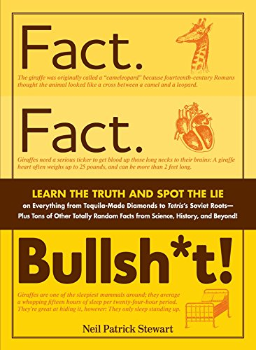 Fact. Fact. Bullsh*t!: Learn the Truth and Spot the Lie on Everything from Tequila-Made Diamonds to Tetris's Soviet Roots - Plus Tons of Other Totally ... History and Beyond! (English Edition)