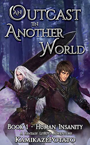An Outcast in Another World: A Fantasy LitRPG Adventure (Book 1 - Human Insanity) (English Edition)