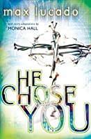 He Chose You: Adapted from He Chose the Nails