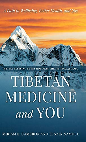 Tibetan Medicine and You: A Path to Wellbeing, Better Health, and Joy download ebooks PDF Books