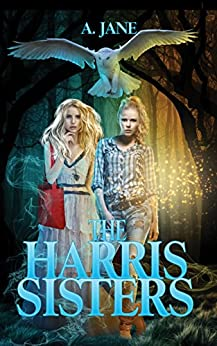 The Harris Sisters by [A. Jane]