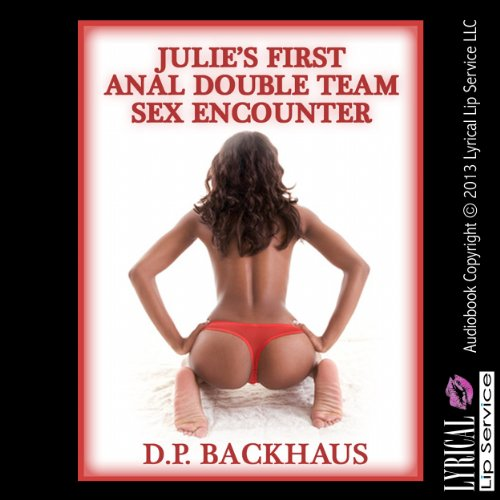 Julie's First Anal Double Team Sex Encounter audiobook cover art
