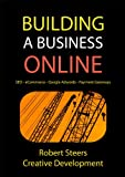 Building a Business Online, a Complete Guide