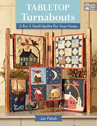 Tabletop Turnabouts: 2-For-1 Small Quilts for Your Home