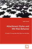 Attachment Styles and HIV-Risk Behavior: A Study of Young Men Who Have Sex with Men