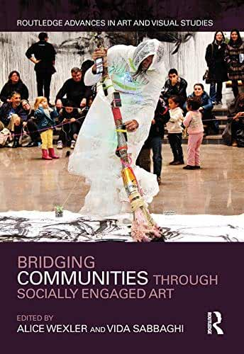 Bridging Communities through Socially Engaged Art (Routledge Advances in Art and Visual Studies) (English Edition)