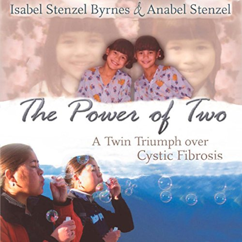 The Power of Two: A Twin Triumph over Cystic Fibrosis audiobook cover art