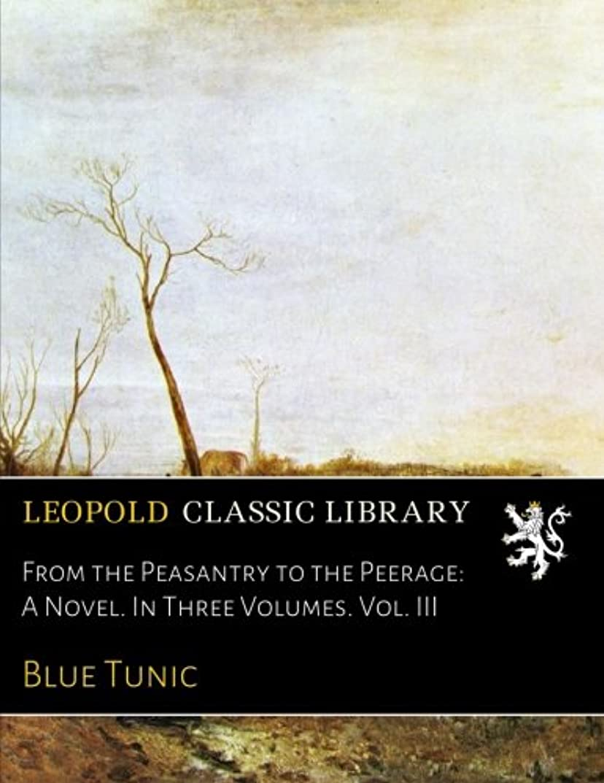 に付けるオフセット毛皮From the Peasantry to the Peerage: A Novel. In Three Volumes. Vol. III