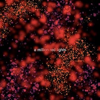 a million red lights