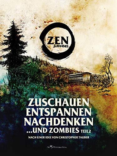 Zuschauen, Entspannen, Nachdenken und Zombies Teil 2