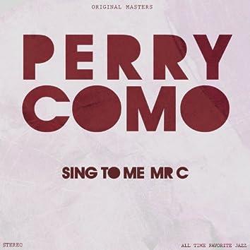 Sing to Me, Mr. C.