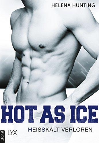Hot as Ice - Heißkalt verloren (Pucked 5)