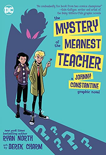 The Mystery of the Meanest Teacher: A Johnny Constantine Graphic Novel