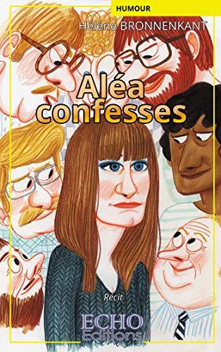 Aléa confesses (French Edition)