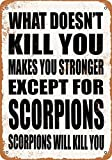 Scorpions Will Kill You. Vintage Aluminum Metal Signs Tin