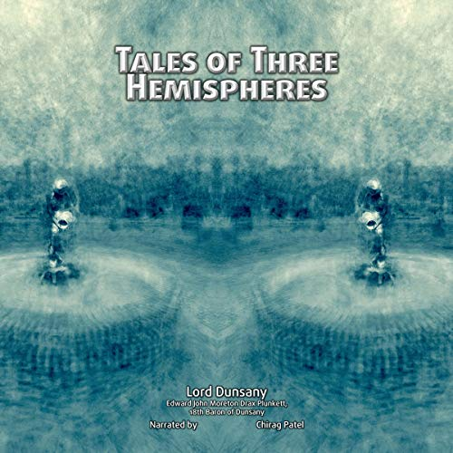 Tales of Three Hemispheres: A Collection of Classic Fantasy Stories by Edward Plunkett (Illustrated) cover art