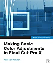 Apple Pro Training Series: Making Basic Color Adjustments in Final Cut Pro X (Apple Training)