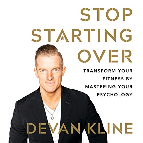 Stop Starting Over - Transform Your Fitness by Mastering Your Psychology                   By:                                                                                                                                 Devan Kline                               Narrated by:                                                                                                                                 Wayne Mitchell                      Length: 5 hrs and 58 mins     14 ratings     Overall 5.0