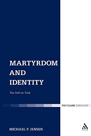 Martyrdom and Identity: The Self on Trial