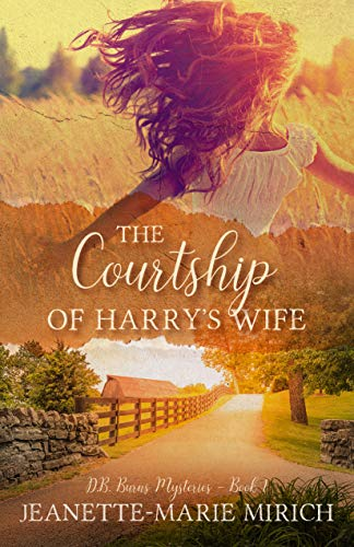 The Courtship of Harry's Wife (D. B. Burns Mysteries Book 1) by [Jeanette Marie Mirich]