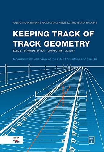 Keeping Track of Track Geometry: Basics - Error Detection - Correction - Quality: an overview of the DACH countries and the UK