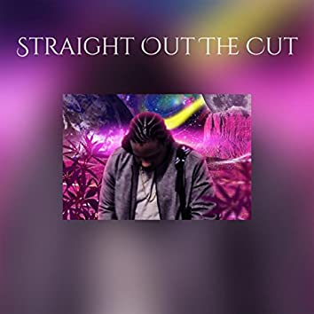 Straight Out The Cut
